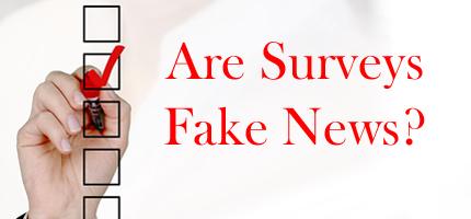 Are Surveys Fake News?